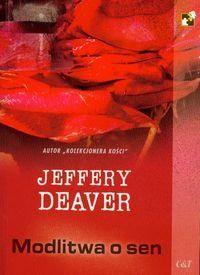 Jeffery Deaver: Modlitwa o sen - http://lubimyczytac.pl/ksiazka/28678/modlitwa-o-sen