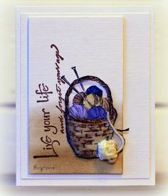 Love this sweet basket with balls of yarn from Serendipity Stamps ,   Basket of Yarn ,  and the beautiful sentiment Live Your Life !   add...