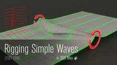 3DS Max Tutorial - Rigging Waves - Archive Files: http://www.joshclos.com/download/tutorial_files/rigging_waves.max