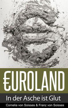 Neu und schon Neuerscheinung N1. in Wirtschaftspolitik. http://www.amazon.de/Euroland-Asche-Franz-von-Soisses-ebook/dp/B00Y5TGBX2/ref=sr_1_11_twi_1_kin_ku?s=books&ie=UTF8&qid=1432995401&sr=1-11&keywords=soisses
