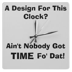 "USE CODE: FIVEFIFTY ""Ain't Nobody Got Time Fo' Dat"" Square Clock #gifts #Christmasgifts"