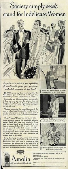 """""""Society simply won't stand for an 'indelicate' woman.""""...use Amolin deodorant powder in your elastic girdle to gaurd against that 'not so fresh' feeling so you don't offend any men or decent society...deodorant ad."""