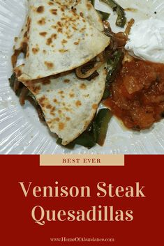 This recipe for Venison Steak Quesadillas will leave your taste buds super happy! Don't have or like venison? Use chicken, flank steak, or some other form of beef. Cooking Venison Steaks, Venison Recipes, Venison Roast, Deer Recipes, Wild Game Recipes, Deer Steak Recipes, Quesadilla Recipes, Oh Deer, Cooking Recipes