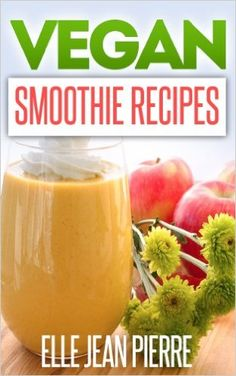 Vegan Smoothies: Sip Your Way To A Healthy And Hearty Diet-Vegan Smoothies To Blend And Try Today. (Simple Vegan Recipe Series) - Kindle edition by Elle Jean Pierre. Cookbooks, Food & Wine Kindle eBooks @ Amazon.com.