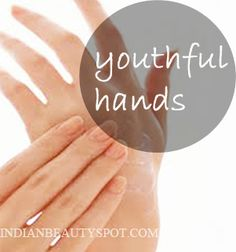 For youthful looking hands: Apply a drop or two of pure vitamin E oil and rub on your hands everyday.