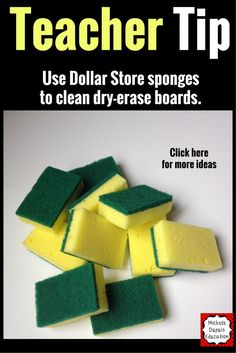 Teacher Tip: Use sponges to clean dry-erase boards.