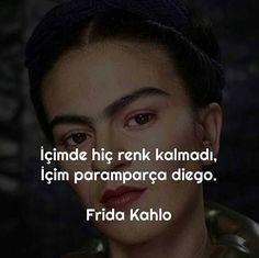 Frida Kahlo Sözleri, Özlü Sözler Sayfamızda Like Quotes, Book Quotes, Big Words, Cool Words, Dear Sister, Small Letters, Film Books, I Don T Know, Karma
