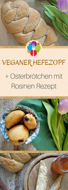 Vegan backen ist nicht schwer: Hier findest du ein leckeres Rezept für einen veganen Hefekuchen und vegane Osterbrötchen mit Rosinen