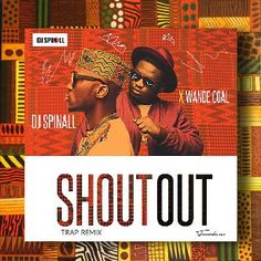 Nigerian Superstar disc jockey DJ Spinall aka The Cap & Black Diamond Boss Wande Coal return with the trap remix for Shoutout. Download & enjoy!!! Download Audio/MP3