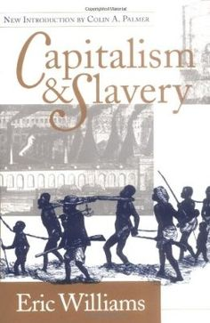 Eric Williams has 74 books on Goodreads with 5823 ratings. Eric Williams's most popular book is Capitalism & Slavery. Black History Books, Black History Facts, Black Books, I Love Books, Good Books, Books To Read, Big Books, Reading Lists, Book Lists