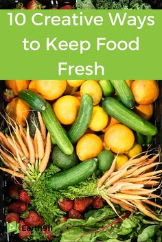 I need some serious help keeping food fresh. I have fruits and vegetables that go bad before I can eat them all the time. Hopefully these tips can help.