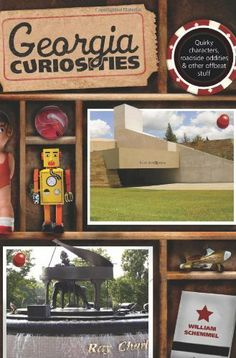 Georgia Curiosities, 3rd: Quirky Characters, Roadside Oddities  Other Offbeat Stuff (Curiosities Series) by William Schemmel. $9.99. Publisher: Globe Pequot; Third edition (January 11, 2011). 288 pages