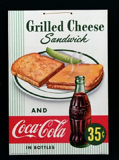 Nat'l Grilled Cheese Date is April 12 Coca Cola Coke Coca Cola Poster, Coca Cola Ad, Always Coca Cola, World Of Coca Cola, Pepsi, Vintage Coca Cola, Vintage Ads, Vintage Signs, Retro Ads