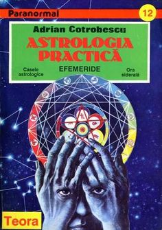Adrian Cotrobescu - Astrologia practică (vol. 1)