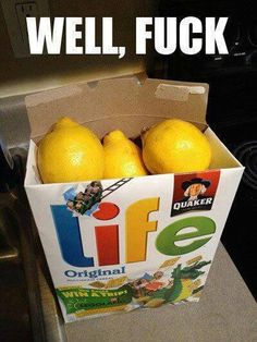 When LIFE gives you lemons...literally