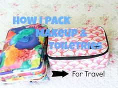 How I pack makeup & toiletries for travel!