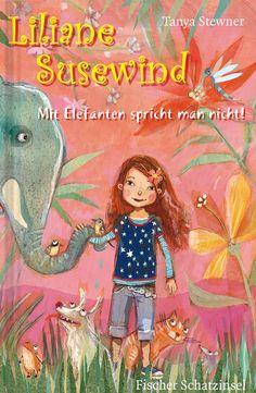 """""""Mit Elefanten spricht man nicht"""" von Tanya Stewner ist der erste Band um das Mädchen Liliane Susewind, das mit Tieren sprechen kann. Rezension von der Buchhexe."""