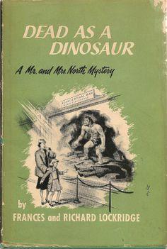 Frances and Richard Lockridge - Dead as a Dinosaur, a Mr. and Mrs. North mystery