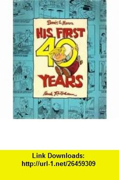 Dennis the Menace His First 40 Years (9781558591578) Hank Ketcham , ISBN-10: 1558591575  , ISBN-13: 978-1558591578 ,  , tutorials , pdf , ebook , torrent , downloads , rapidshare , filesonic , hotfile , megaupload , fileserve