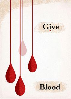 Give Blood.  Preferably without tears.