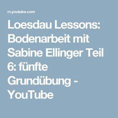 Loesdau Lessons: Bodenarbeit mit Sabine Ellinger Teil 6: fünfte Grundübung - YouTube