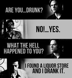 """I found a liquor store. And I drank it."" Supernatural - Sam Winchester and Castiel / Cas - quote - screencap Supernatural Fans, Supernatural Funny Moments, Supernatural Pictures, Supernatural Tattoo, Supernatural Wallpaper, Sam Dean, Misha Collins, Sam Winchester, Winchester Brothers"