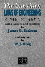The Unwritten Laws of Engineering / Edition 1 by W. J. King Download
