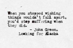 LOOKING FOR ALASKA BY JOHN GREEN    (VIA WRITEBACK)    typewritten, john green, looking for alaska, quote,