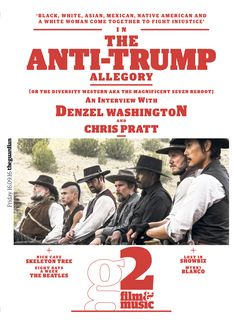 Guardian g2 Film&Music cover: The Anti-Trump Allegory, Magnificent 7, Denzel Washington #editorialdesign #newspaperdesign #graphicdesign #design #theguardian