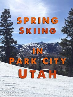 Spring Skiing in Park City, Utah - A breathtaking experience thrill seekers and lovers of the great outdoors. Park City, Utah is home to three ski resorts