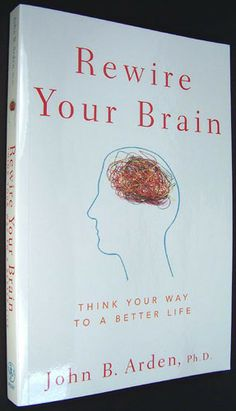 Rewire Your Brain: Think Your Way to a Better Life 100 Books To Read, I Love Books, Good Books, Book Suggestions, Book Recommendations, Book Club Books, Book Lists, Inspirational Books To Read, Best Self Help Books