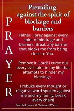 Spiritual Warfare Prayer against the spirit of blockage and barriers Prayer Times, Prayer Scriptures, Bible Prayers, Faith Prayer, God Prayer, Prayer Quotes, Healing Prayer, Deliverance Prayers, Powerful Prayers