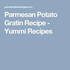 Parmesan Potato Gratin Recipe - Yummi Recipes