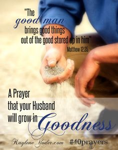 A Prayer that your husband will grow in goodness. #40prayers