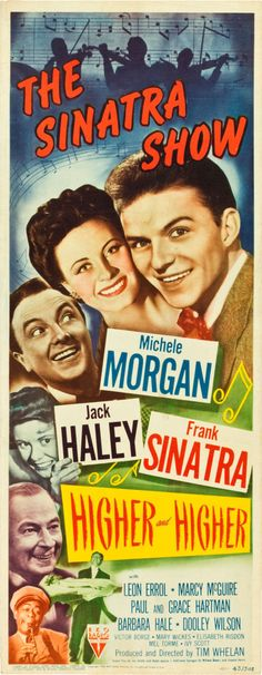 "Higher and Higher (RKO, 1943). Insert (14"" X 36"").  In 1943, Frank Sinatra was making teenagers in the theaters swoon and scream like nothing seen before, becoming the first teen idol in American music history. To capitalize on his new fame, RKO quickly signed him to a contract and rushed him into this, his first ""starring"" role in a film."