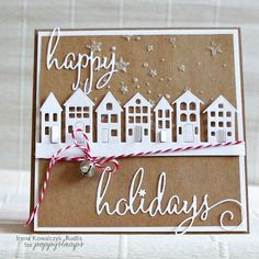 Fancy Happy Holidays Die and the Brevilla Houses die—both by Poppystamps.