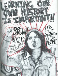 """""""Learning Your Own History Is Important!! Brown Berets against police brutality! For self determination of our people!"""" Artist: Does anyone know who the artist is?"""