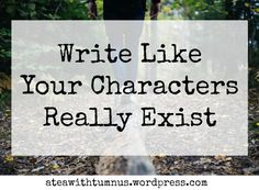 My NaNoWriMo story (which is going unexpectedly well, thanks for asking) is about a writer who ditches a novel he has been working on for several years. His characters approach him in reality with …