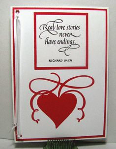 """""""Real love stories never have endings."""" (Rubber stamp calligraphy by Suzanne Cannon, Quietfire Designs)"""