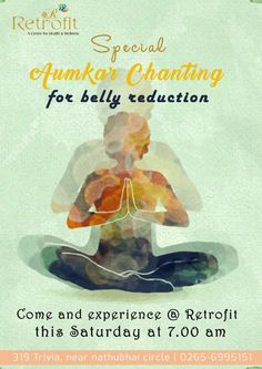 Special Aumkar Chanting For Belly Reduction Come & experience at Retrofit this Saturday at AM for more information. Or simply drop us a message with your contact information. Visit us @ Trivia, Near Nathubhai Circle, Vadodara Breathing Techniques, Trivia, Health And Wellness, Meditation, Drop, Yoga, Health Fitness, Christian Meditation, Zen
