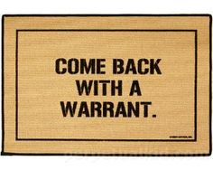 Front door mat available from perpetualkid.com Law School Humor, School Staff, Lawyer Humor, John Johnson, Legal Humor, Hr Humor, Police Humor, Funny Police, Police Wife