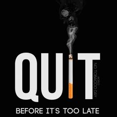 """Encourage others to quit cigarettes and tobacco on """"No Tobacco Day"""". Free online Quit It Before It's Too Late ecards on No Tobacco Day Quit Tobacco, Smoking Quotes, World No Tobacco Day, Stop Smoke, What Happened To You, Funny Cards, Name Cards, Card Sizes, Live Life"""