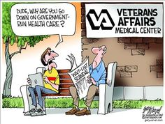 Liberals touted Veterans Affairs hospitals as evidence government-run health care works Posted by Admin Linda Hahn on May 23, 2014 at 10:05am in Obama Administration