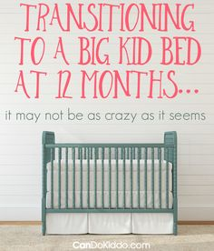 Why moving from the crib to a big kid bed at one year made it an easier transition for our baby PLUS tips for deciding when to make the move and tips for making it go smoothly. CanDoKiddo.com
