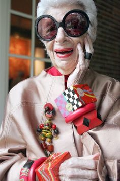 """Iris Apfel - """"I think dressing up or down should be a creative experience. Exciting. Fun.  For me the key to personal style lies in accessories. I love objects from different worlds, different eras, combined my way. Never uptight, achieving – hopefully – a kind of throwaway chic."""""""