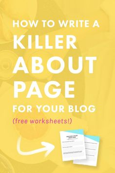 How to Write a Killer About Me Page for Your Blog (Free Worksheets!) | Struggle with writing about yourself? Want to capture potential readers and turn them into #superfans? Check out our guide to writing a killer about page for your blog or business!