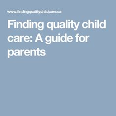 Finding quality child care: A guide for parents