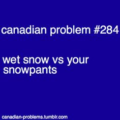 Canadian Problems: who never wins this battle? Canadian Memes, Canadian Things, I Am Canadian, Canadian Girls, Canada Jokes, Canada Funny, Canada Eh, Canadian Stereotypes, All About Canada