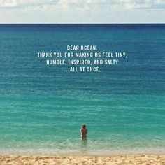 My mom always used to say this....I feel her so much when I am there. #ocean