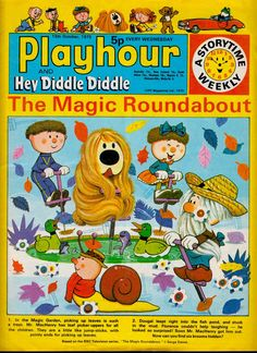 THE MAGIC ROUNDABOUT cover PLAYHOUR & Hey Diddle Diddle 13th Oct 1973. THE MAGIC ROUNDABOUT (Le Manège enchanté ) is a Franco-British stop-motion animated series created by SERGE DANOT in France & shown from 1963-71. New English language scripts were performed by ERIC THOMPSON & shown in 441 5 minute long episodes between 1965 & 1977. (minkshmink)